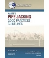 NASTT's Pipe Jacking Good Practices Guidelines – First Edition (2020)